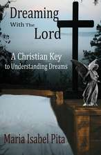 Dreaming with the Lord - A Christian Key to Understanding Dreams