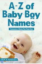 A-Z of Baby Boy Names: Choosing a Name for Your Son