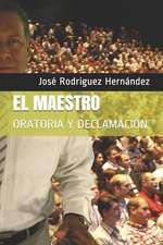 El Maestro: Oratoria Y Declamación
