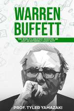Warren Buffett: The World's Greatest Investor, or Just an Extremely Lucky Guy?