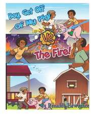Boy Get off Of My Pig VS The Fire: Learning Respect and Values