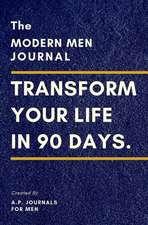 The Modern Men Journal: 90 Days of Silent Progression & Fundamental Change