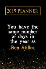 2019 Planner: You Have the Same Number of Days in the Year as Ben Stiller: Ben Stiller 2019 Planner