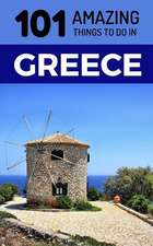101 Amazing Things to Do in Greece: Greece Travel Guide