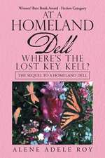 At a Homeland Dell Where's the Lost Key Kell?: The Sequel to a Homeland Dell