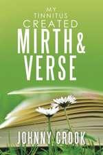 My Tinnitus Created Mirth & Verse