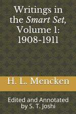 Writings in the Smart Set, Volume 1: 1908-1911: Edited and Annotated by S. T. Joshi