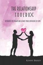 The Relationship Toolbox: Resources to Expand and Elevate Your Experience of Love