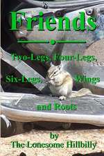Friends: Two-Legs, Four-Legs, Six-Legs, Wings and Roots