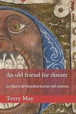 An old friend for dinner: La figura di Hannibal Lecter nel cinema