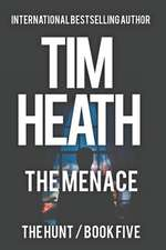 The Menace (The Hunt - Book 5): Give A Billionaire Power And Even Shadows Quake