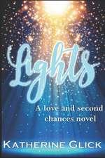 Lights: A Love and Second Chances Novel