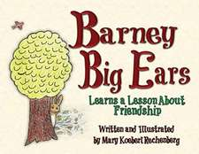 Barney Big Ears: Learns a Lesson about Friendship