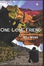 One Lone Friend: A Novel in Three Movements