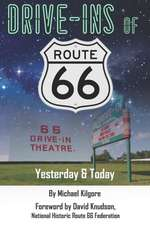 Drive-Ins of Route 66: Yesterday & Today