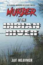 Murder at the Indian River: A Florida Murder Mystery Novel