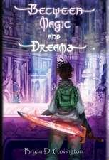 Between Magic and Dreams
