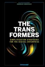 The Transformers: Simplification Strategies for the Digital Enterprise