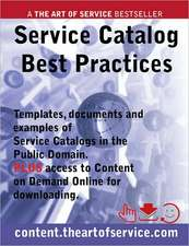 Service Catalog Best Practices - Templates, Documents and Examples of Service Catalogs in the Public Domain. Plus Access to Content.Theartofservice.Co