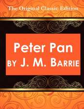 Peter Pan: The Original Classic Edition