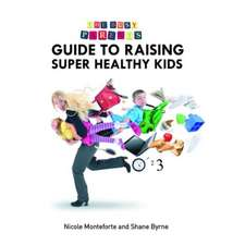 The Busy Parent S Guide to Raising Super Healthy Kids:  Dating Etiquette for the Modern Woman