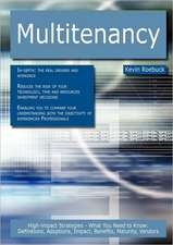 Multitenancy: High-Impact Strategies - What You Need to Know: Definitions, Adoptions, Impact, Benefits, Maturity, Vendors