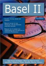 Basel II: High-Impact Strategies - What You Need to Know: Definitions, Adoptions, Impact, Benefits, Maturity, Vendors