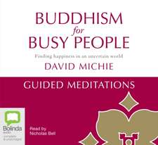 Michie, D: Buddhism for Busy People - Guided Meditations