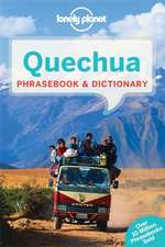 Lonely Planet Quechua Phrasebook & Dictionary:  101 Skills & Experiences to Discover on Your Travels