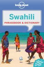 Lonely Planet Swahili Phrasebook & Dictionary:  101 Skills & Experiences to Discover on Your Travels