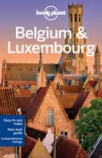 Lonely Planet Belgium & Luxembourg:  101 Skills & Experiences to Discover on Your Travels