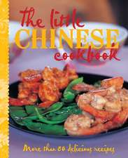The Little Chinese Cookbook:  More Than 80 Delicious Recipes