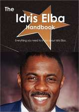 The Idris Elba Handbook - Everything You Need to Know about Idris Elba