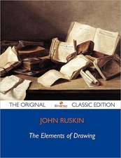 The Elements of Drawing - The Original Classic Edition
