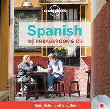 Lonely Planet Spanish Phrasebook [With CD (Audio)]:  Get the Best Travel Secrets & Advice from the Experts