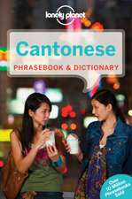 Lonely Planet Cantonese Phrasebook & Dictionary:  Get the Best Travel Secrets & Advice from the Experts