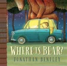 Bentley, J: Where Is Bear?