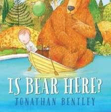 Bentley, J: Is Bear Here?