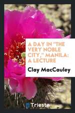 A Day in the Very Noble City, Manila: A Lecture
