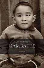 Gambatte:  Generations of Perseverance and Politics, a Memoir