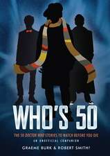 Who's 50: 50 Doctor Who Stories To Watch Before You Die - An Unofficial Companion