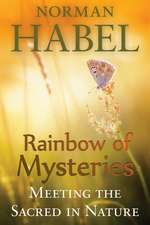 Rainbow of Mysteries: Meeting the Sacred in Nature