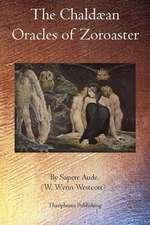 The Chaldaean Oracles of Zoroaster