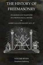The History of Freemasonry Volume 7