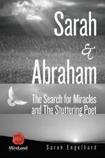 Sarah & Abraham: The Search for Miracles & the Stuttering Poet