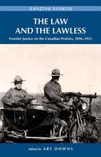 The Law and the Lawless:  Frontier Justice on the Canadian Prairies 1896-1935