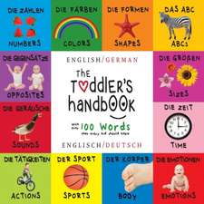 The Toddler's Handbook:  Bilingual (English / German) (Englisch / Deutsche) Numbers, Colors, Shapes, Sizes, ABC Animals, Opposites, and Sounds,