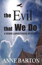 The Evil That We Do