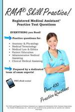Rma Skill Practice:  Registered Medical Assistant Practice Test Questions