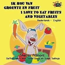 Ik hou van groente en fruit / I Love to Eat Fruits and Vegetables: bilingual dutch, english kids books